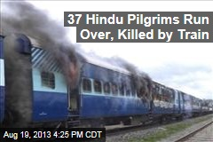 37 Hindu Pilgrims Run Over, Killed by Train