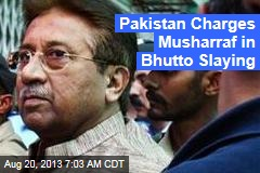 Pakistan Charges Musharraf in Bhutto Slaying