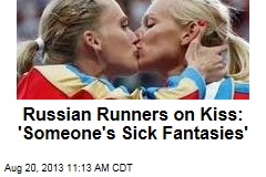 Russian Runners on Kiss: 'Someone's Sick Fantasies'