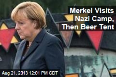 Merkel Visits Nazi Camp, Then Beer Tent