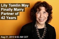 Lily Tomlin May Finally Marry Partner of 42 Years