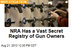 NRA Has a Vast Secret Registry of Gun Owners