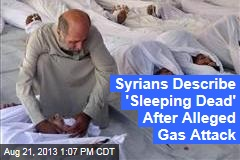 Syrians Describe 'Sleeping Dead' After Alleged Gas Attack