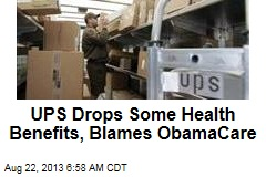 UPS Drops Some Health Benefits, Blames ObamaCare