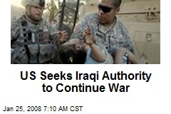 US Seeks Iraqi Authority to Continue War
