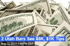 2 Bars See $5K, $1K Tips