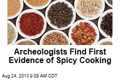 Archeologists Find First Evidence of Spicy Cooking