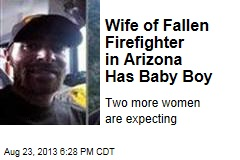 Wife of Fallen Firefighter in Arizona Has Baby Boy