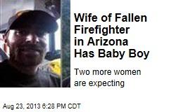Wife of Fallen Firefighter in Arizona Has Baby Boy