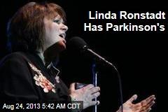 Linda Ronstadt Has Parkinson's