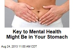 Key to Mental Health Might Be in Your Stomach