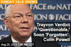 Trayvon Verdict 'Questionable,' Soon 'Forgotten:' Colin Powell