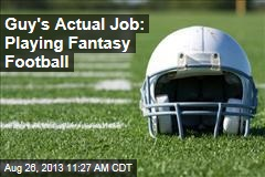Guy's Actual Job: Playing Fantasy Football