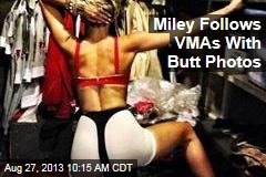 Miley Follows VMAs With Butt Photos