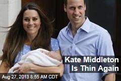 Kate Middleton Is Thin Again