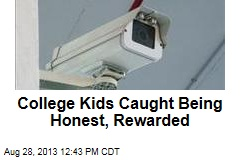 College Kids Caught Being Honest, Rewarded