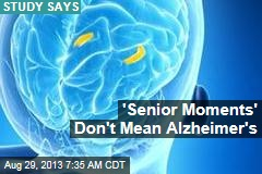 'Senior Moments' Don't Mean Alzheimer's