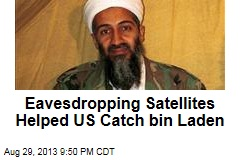 Eavesdropping Satellites Helped US Catch bin Laden