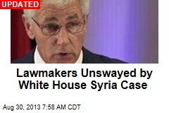 Lawmakers Unswayed by White House Syria Case