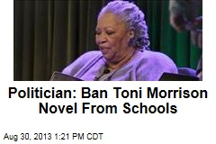 Politician: Ban Toni Morrison Novel From Schools