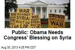Public: Obama Needs Congress' Blessing on Syria
