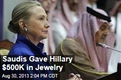 Saudis Gave Hillary $500K in Jewelry