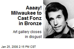 Aaaay! Milwaukee to Cast Fonz in Bronze