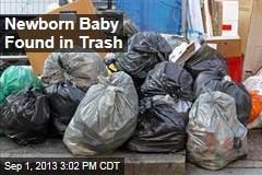 Newborn Baby Found in Trash