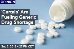 'Cartels' Are Fueling Generic Drug Shortage