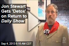 Jon Stewart Gets 'Detox' on Return to Daily Show