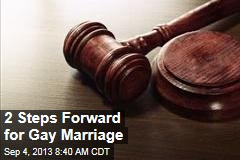 2 Steps Forward for Gay Marriage