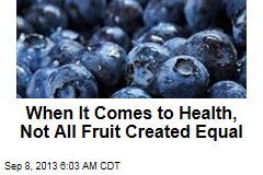 When It Comes to Health, Not All Fruit Created Equal