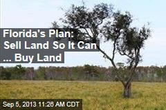Florida's Plan: Sell Land So It Can ... Buy Land
