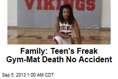 Family: Teen's Freak Gym-Mat Death No Accident