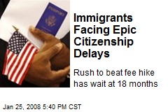 Immigrants Facing Epic Citizenship Delays