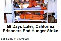 59 Days Later, California Prisoners End Hunger Strike