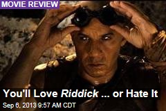 You'll Love Riddick ... or Hate It