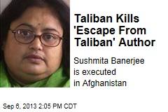 Taliban Kills 'Escape From Taliban' Author
