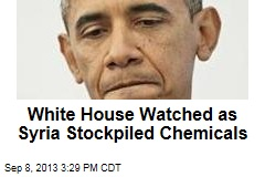 White House Watched as Syria Stockpiled Chemicals