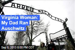 N. Virginia Woman: My Dad Ran Auschwitz