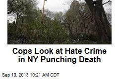 Cops Look at Hate Crime in NY Punching Death