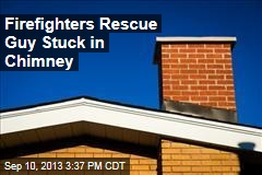 Firefighters Rescue Guy Stuck in Chimney