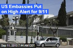 US Embassies Put on High Alert for 9/11