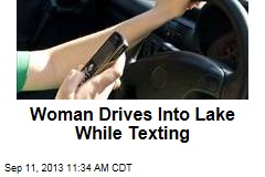 Woman Drives Into Lake While Texting