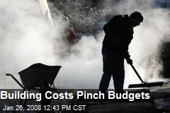 Building Costs Pinch Budgets