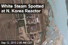 White Steam Spotted at N. Korea Reactor