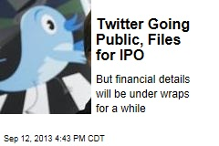 Twitter Going Public, Files for IPO