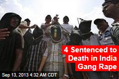 4 Sentenced to Death in India Gang Rape