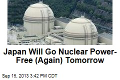 Japan Will Go Nuclear Power-Free (Again) Tomorrow
