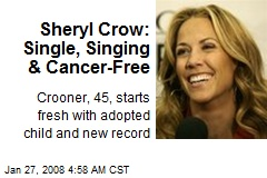 Sheryl Crow: Single, Singing & Cancer-Free